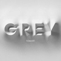 FOMARE『Grey』