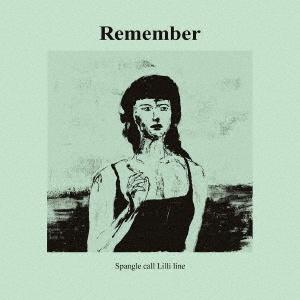 Spangle call Lilli line『Remember』