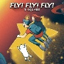 FLY! FLY! FLY!(DVD付)(HYB)