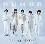 ドラマイズム「REAL⇔FAKE 2nd STAGE」オープニングテーマ RUMOR(通常盤)