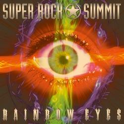SUPER ROCK SUMMIT RAINBOW EYES